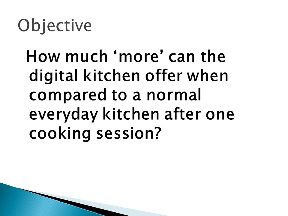 How much more can the digital kitchen offer when compared to a normal everyday kitchen after one cooking session?