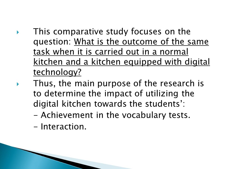 This comparative study focuses on the question: What is the outcome of the same task when it is carried out in a normal kitchen and a kitchen equipped
