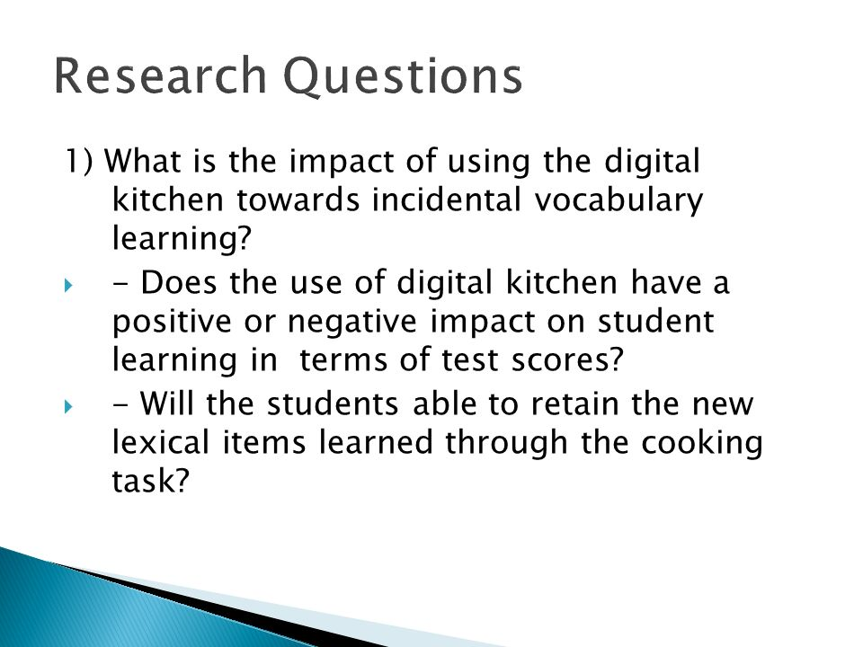 1) What is the impact of using the digital kitchen towards incidental vocabulary learning? - Does the use of digital kitchen have a positive or negati