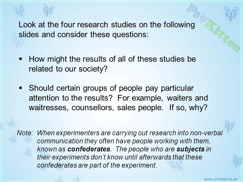 Experimental Studies with Implications for Society Look at the four research studies on the following slides and consider these questions: How might t