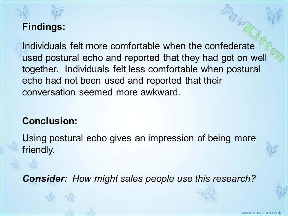 McGinley 1975 (2) Findings: Individuals felt more comfortable when the confederate used postural echo and reported that they had got on well together.