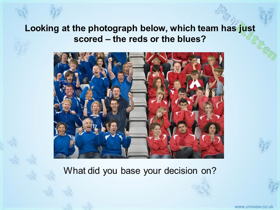 Reds v Blues Fans Photo Looking at the photograph below, which team has just scored – the reds or the blues? What did you base your decision on?