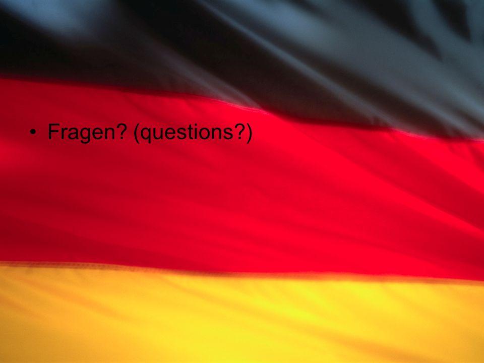 Fragen? (questions?)