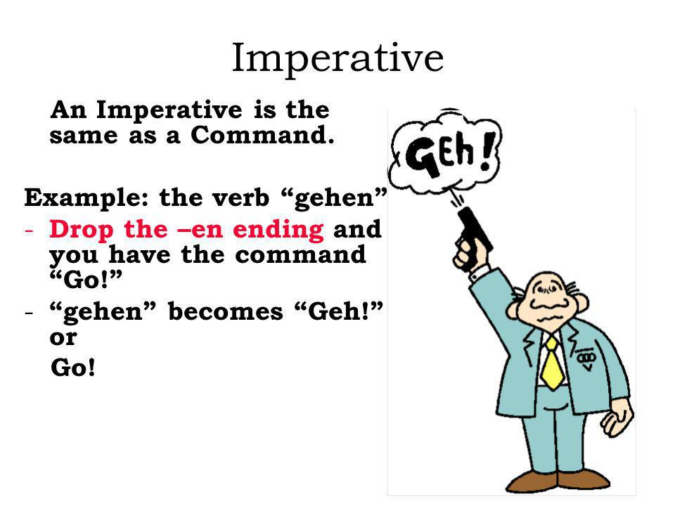 The imperative form is only used with the 2nd person (talking to someone else or telling someone else) to do something: du or Sie Du – talking to a fr