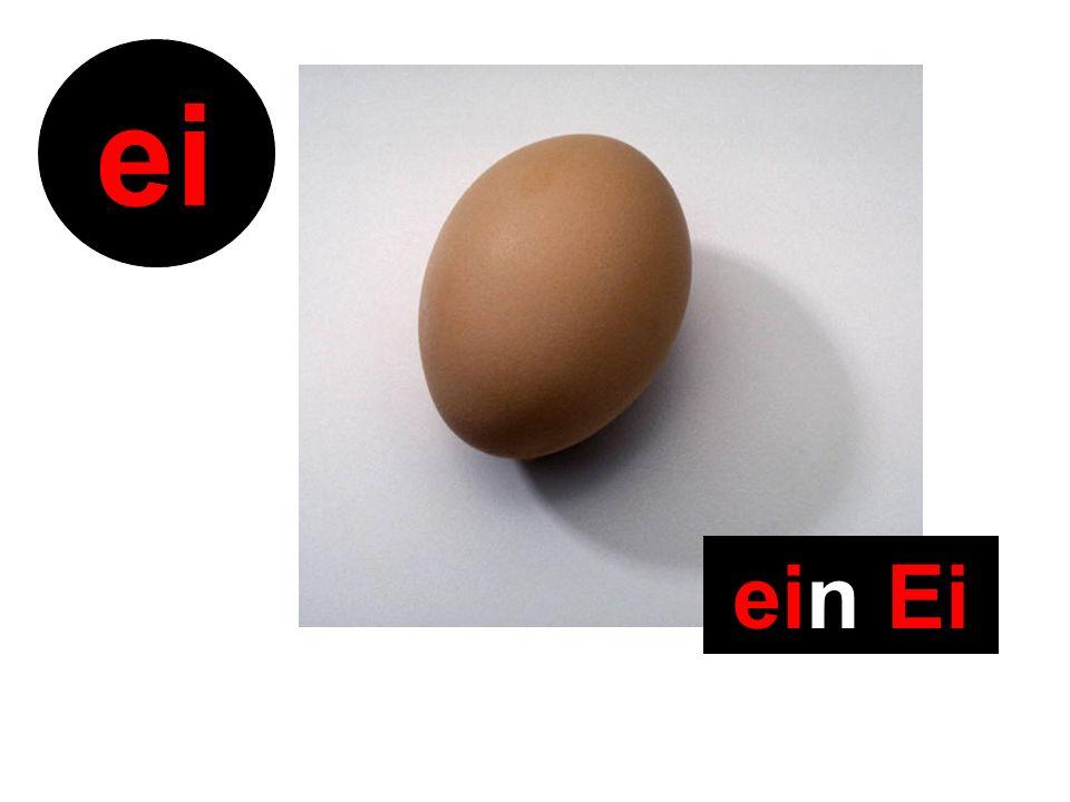 ein Ei ei