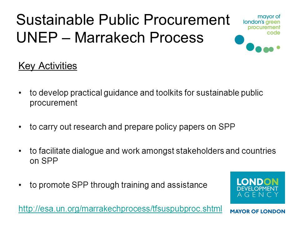 Sustainable Public Procurement UNEP – Marrakech Process Key Activities to develop practical guidance and toolkits for sustainable public procurement t