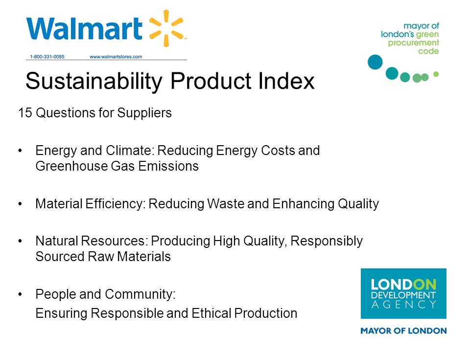 Sustainability Product Index 15 Questions for Suppliers Energy and Climate: Reducing Energy Costs and Greenhouse Gas Emissions Material Efficiency: Re