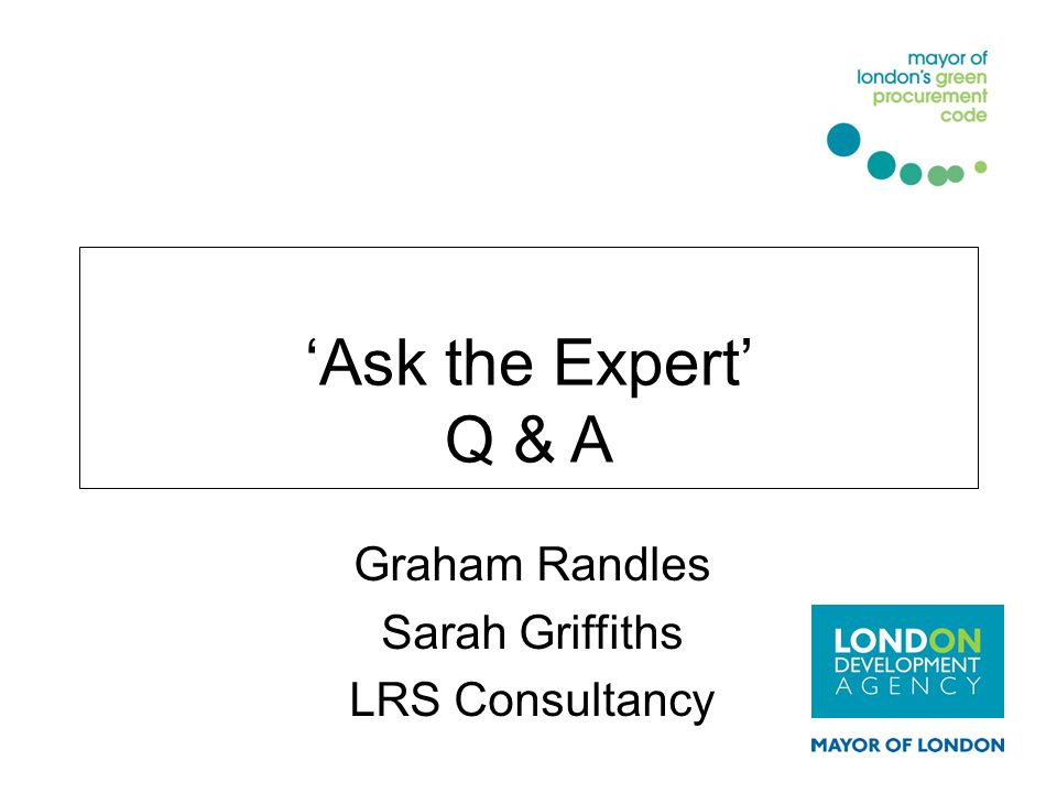 Ask the Expert Q & A Graham Randles Sarah Griffiths LRS Consultancy