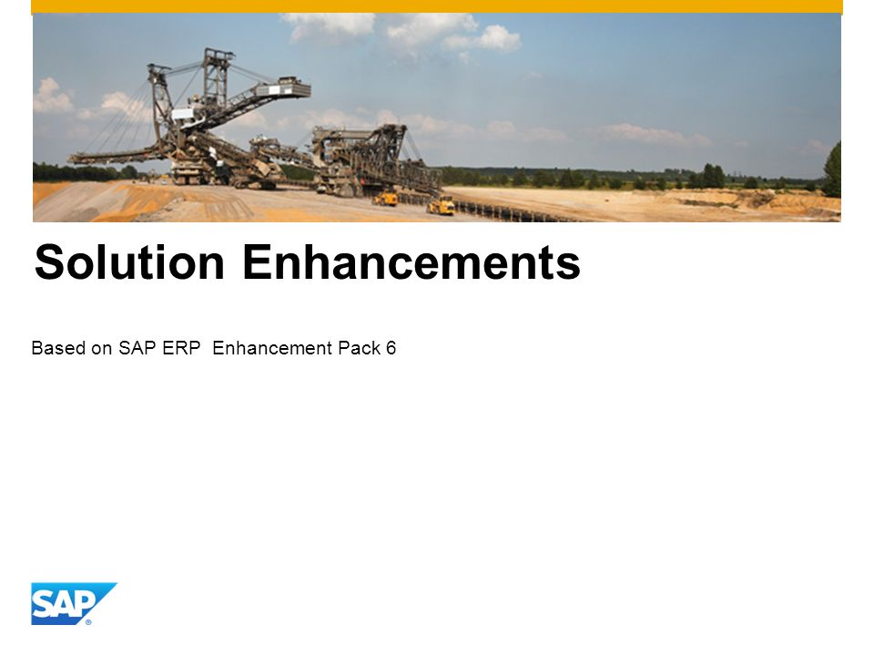 Solution Enhancements Based on SAP ERP Enhancement Pack 6