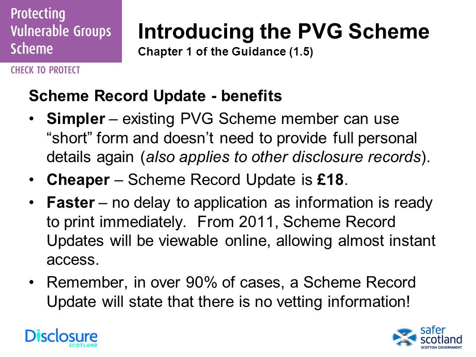 Introducing the PVG Scheme Chapter 1 of the Guidance (1.5) Scheme Record Update - benefits Simpler – existing PVG Scheme member can use short form and