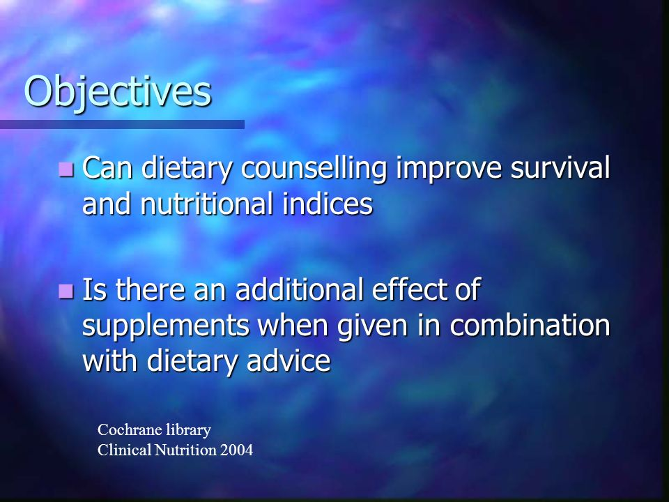 Types of studies RCTs of dietary advice RCTs of dietary advice no advice no advice nutritional supplements nutritional supplements dietary advice and nutritional supplements dietary advice and nutritional supplements Dietary advice & supplements vs.