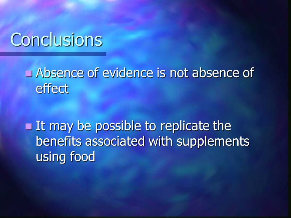 RCT needed is: Group 1 Dietary advice Group 2 Dietary advice + supplement Group 3 Supplement only Group 4 No intervention