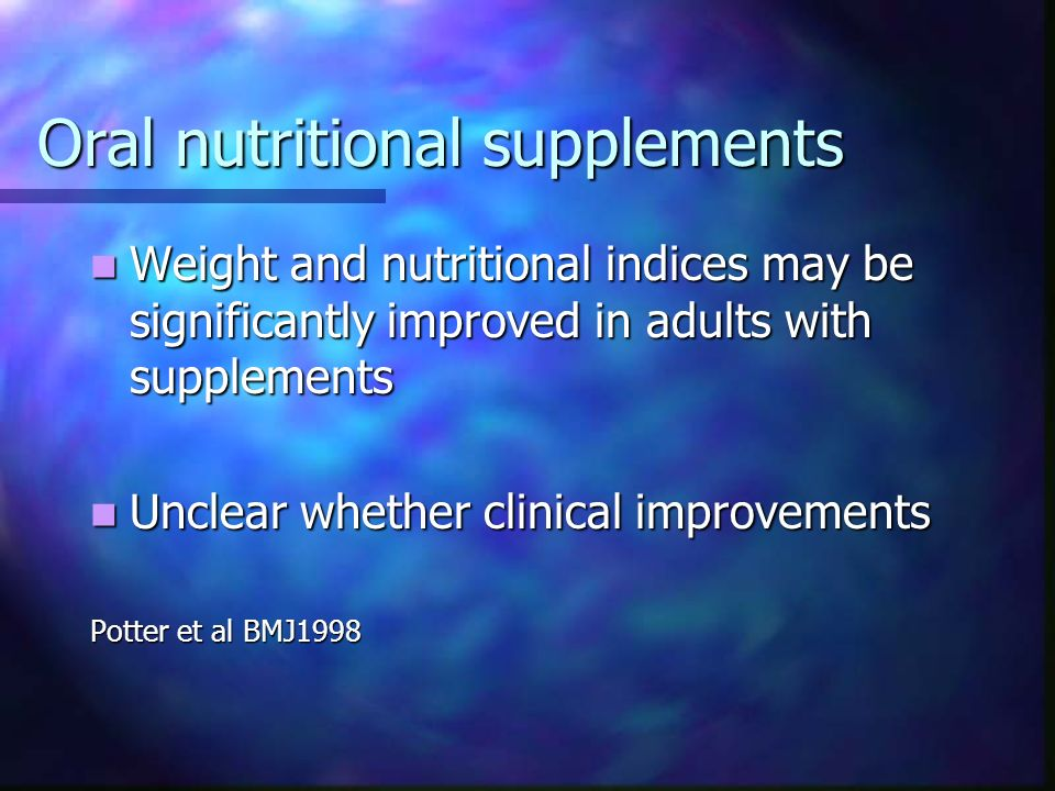 Nutritional supplements- clinical benefits Stratton, Green, Elia 2003