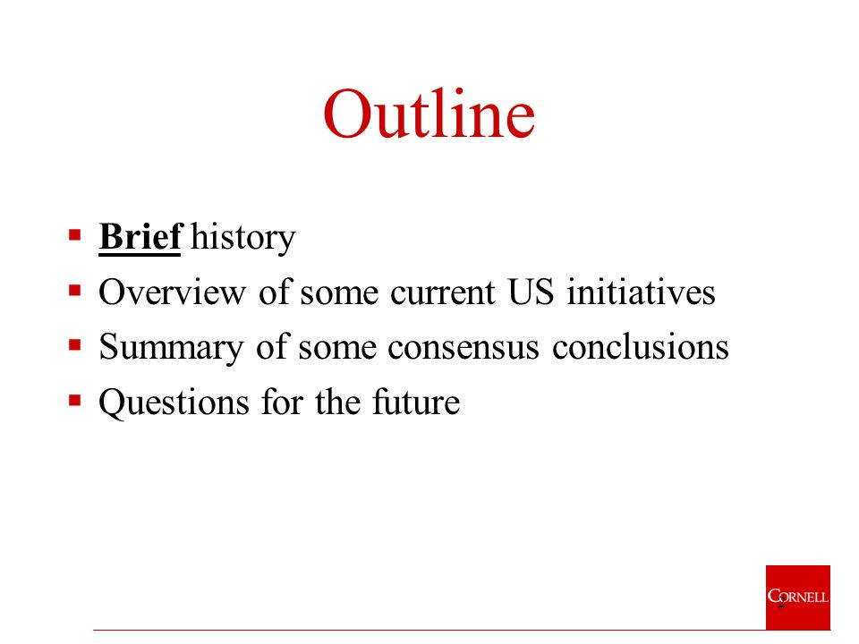 2 Outline Brief history Overview of some current US initiatives Summary of some consensus conclusions Questions for the future