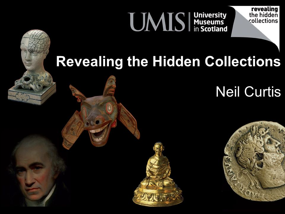Revealing the Hidden Collections Neil Curtis