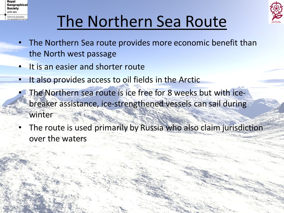 The Northern Sea Route The Northern Sea route provides more economic benefit than the North west passage It is an easier and shorter route It also pro