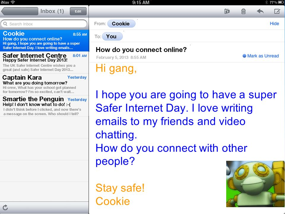 New email Hi gang, I hope you are going to have a super Safer Internet Day.