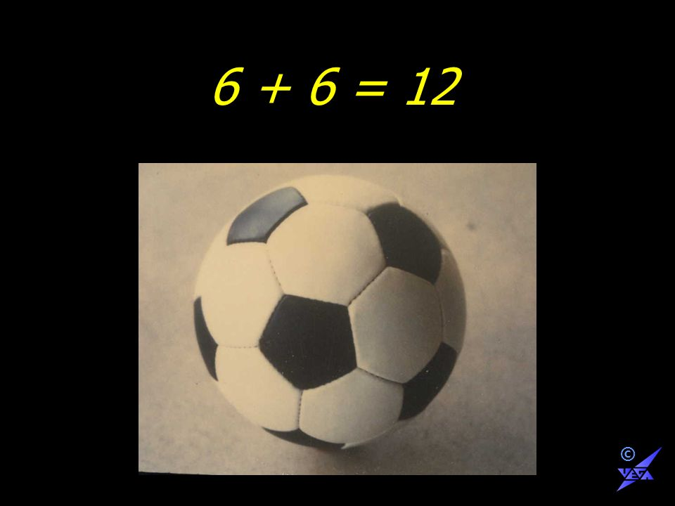 6 + 6 = 12 ©