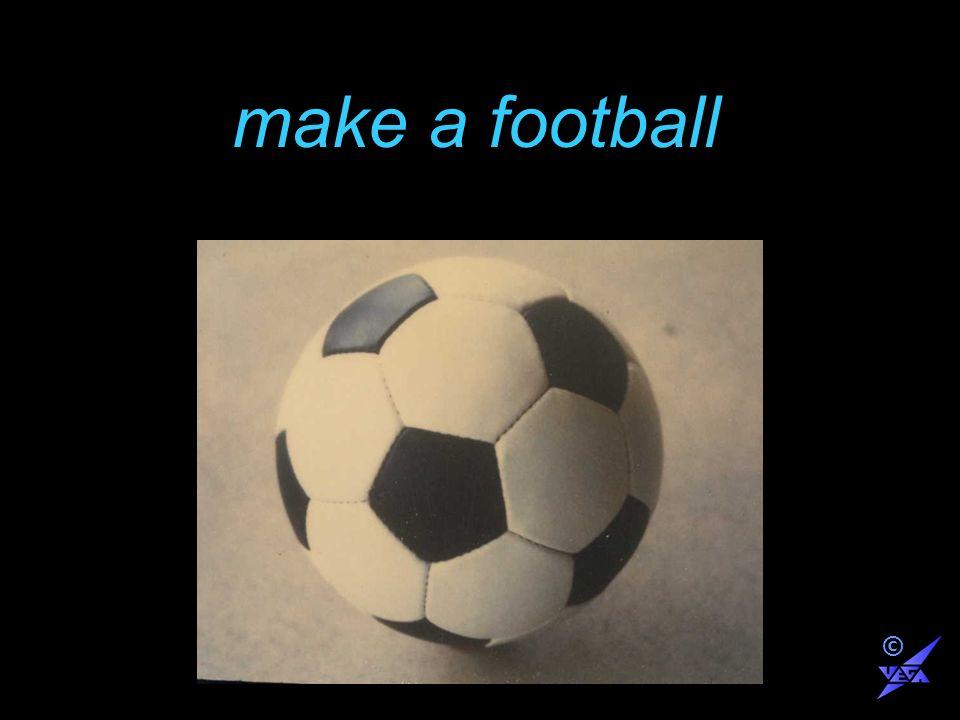 make a football ©