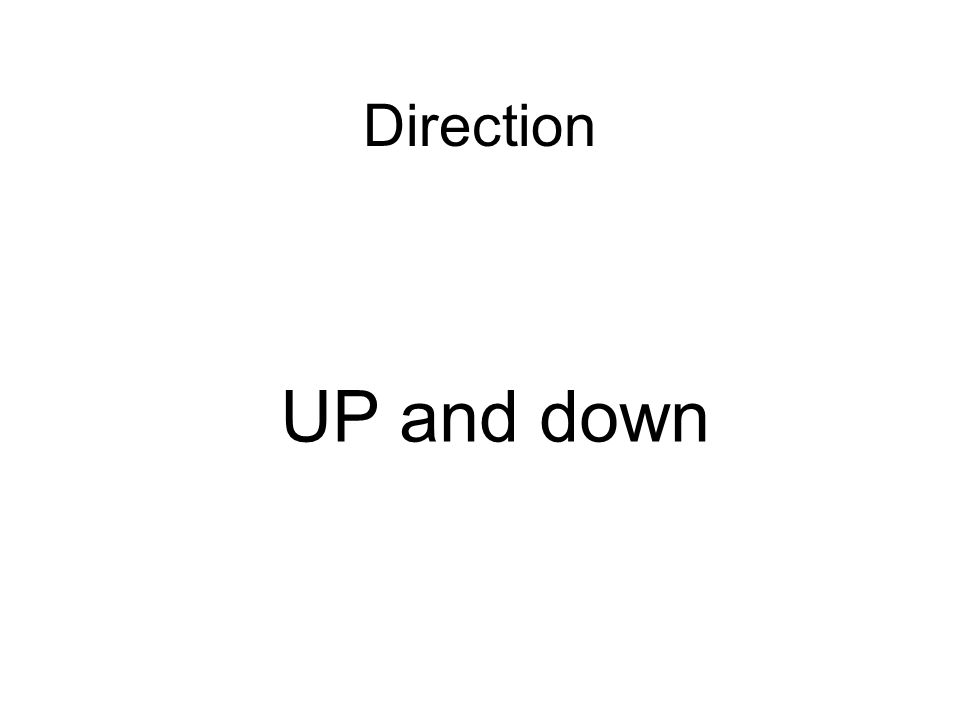 Direction UP and down