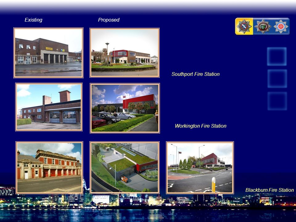 Blackburn Fire Station Workington Fire Station Southport Fire Station ExistingProposed