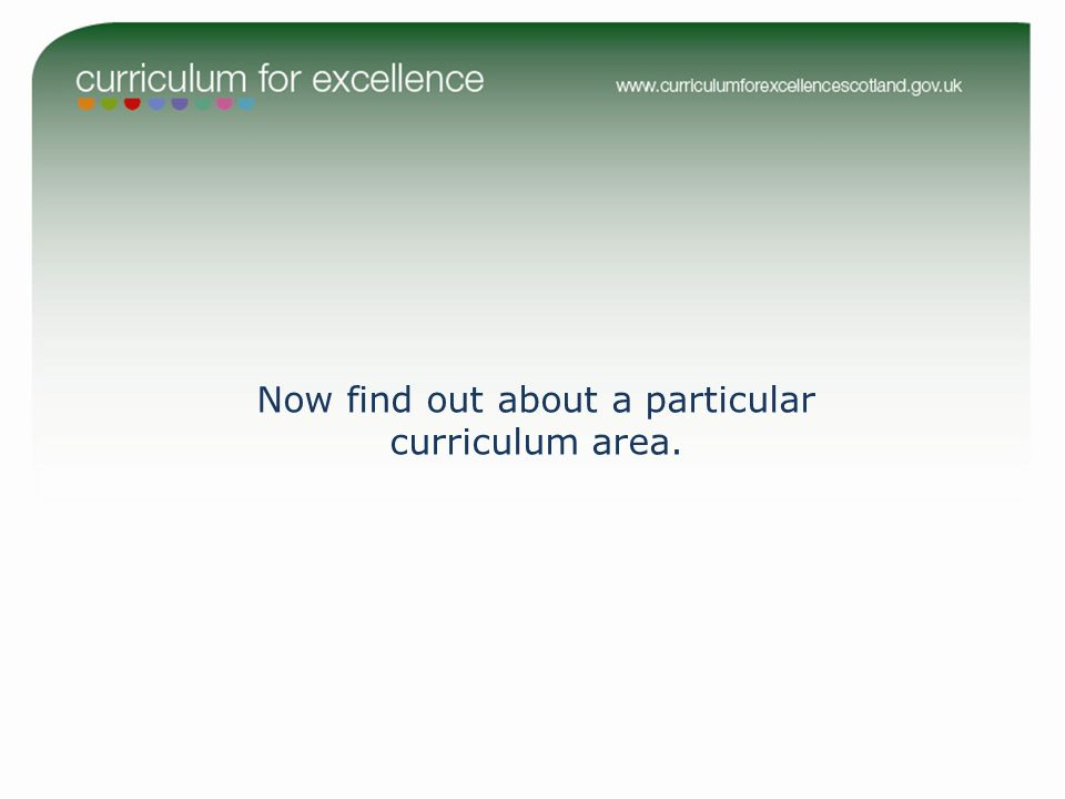 Now find out about a particular curriculum area.
