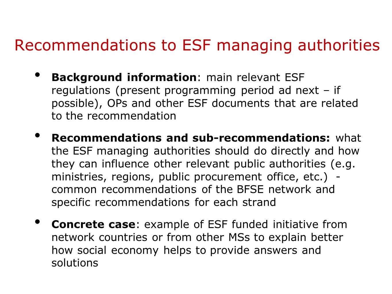 Recommendations to ESF managing authorities Background information: main relevant ESF regulations (present programming period ad next – if possible),