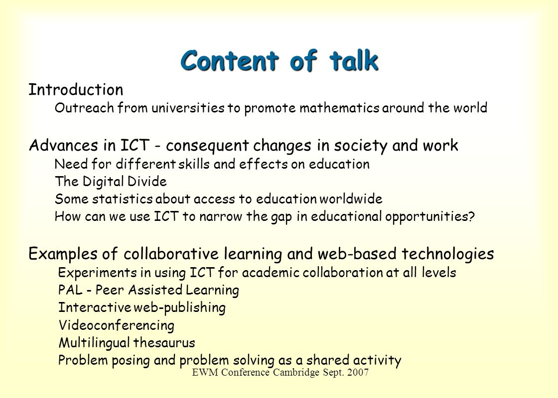 EWM Conference Cambridge Sept. 2007 Content of talk Introduction Outreach from universities to promote mathematics around the world Advances in ICT -