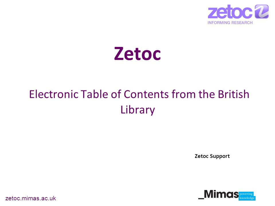 zetoc.mimas.ac.uk Zetoc Electronic Table of Contents from the British Library Zetoc Support