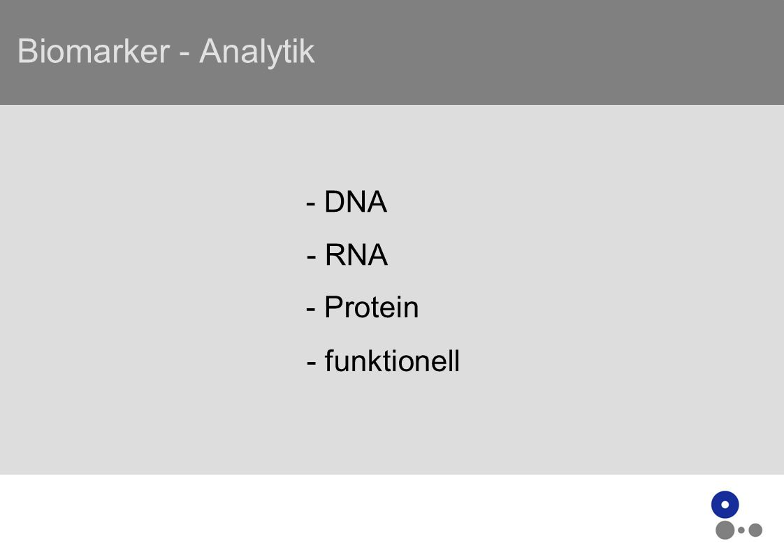 Biomarker - Analytik - RNA - DNA - Protein - funktionell