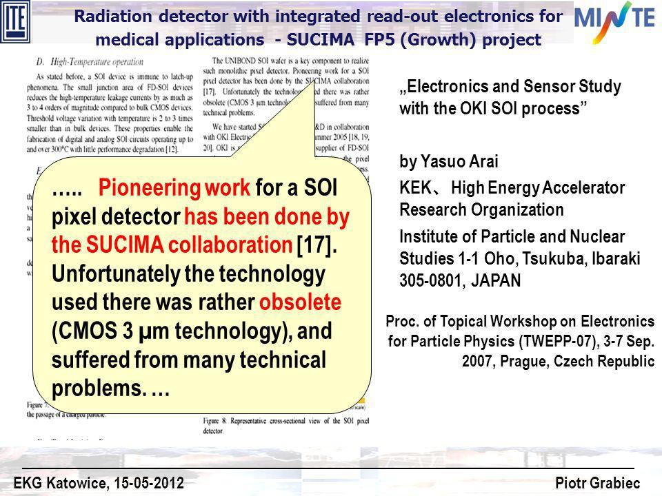Proc. of Topical Workshop on Electronics for Particle Physics (TWEPP-07), 3-7 Sep. 2007, Prague, Czech Republic Electronics and Sensor Study with the