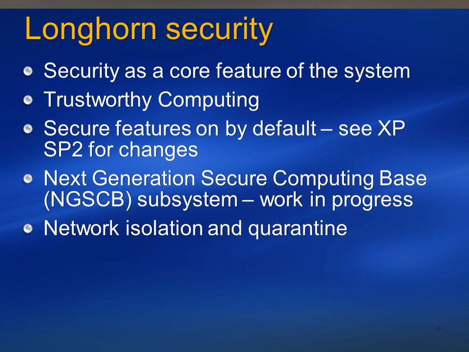 7 Run Securely Secure Execution Environment (SEE) Behavior Blocking/NX LUA/PA Consent UI Run Securely Secure Execution Environment (SEE) Behavior Blocking/NX LUA/PA Consent UI Build Securely Visual Studio Secure Execution Environment (SEE) Build Securely Visual Studio Secure Execution Environment (SEE) Communicate Securely Smart Card, Identity System, Biometrics Secure networking, WS-Security Internet Connection Firewall Cross-organizational trust Communicate Securely Smart Card, Identity System, Biometrics Secure networking, WS-Security Internet Connection Firewall Cross-organizational trust Stay Secure Software Update Service (SUS) Windows Update Security Configuration Wizard Trust Center Stay Secure Software Update Service (SUS) Windows Update Security Configuration Wizard Trust Center Start Securely Driver signing System DLL protection Code integrity Hardware-assisted secure boot Start Securely Driver signing System DLL protection Code integrity Hardware-assisted secure boot Creating a Secure System