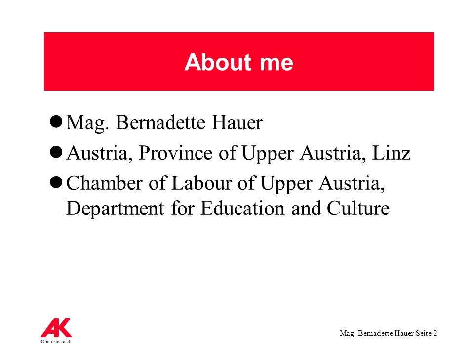 Mag. Bernadette Hauer Seite 2 About me Mag.