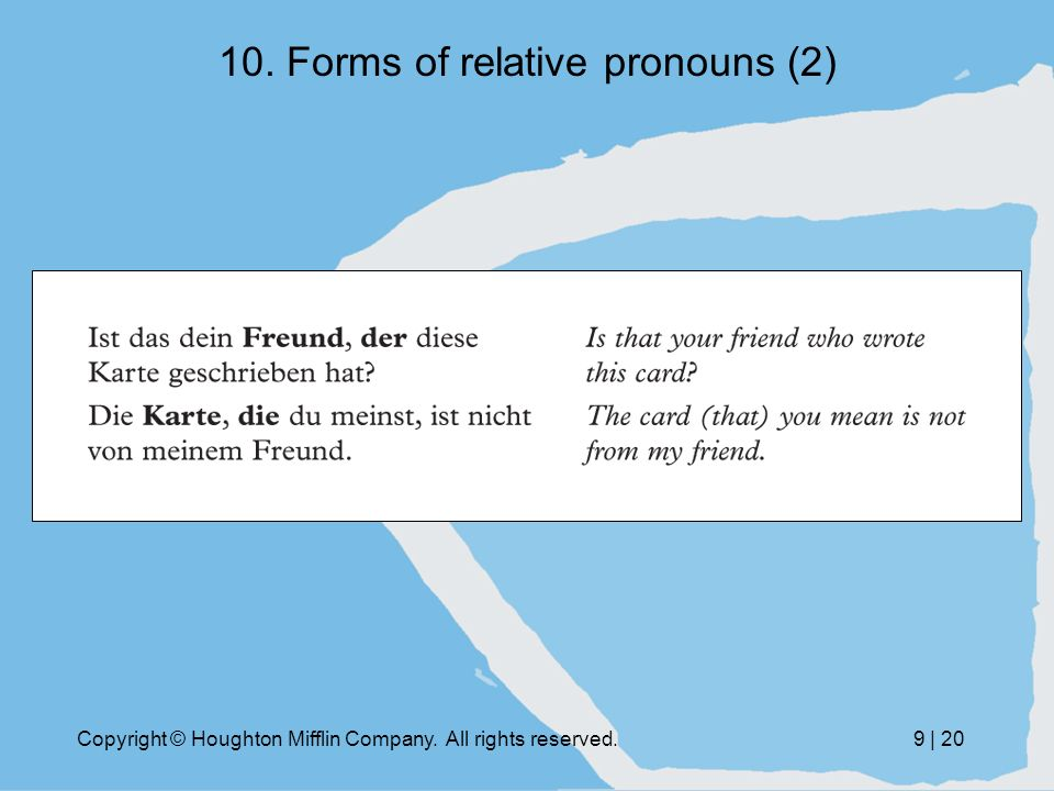 Copyright © Houghton Mifflin Company. All rights reserved.9 | 20 10. Forms of relative pronouns (2)