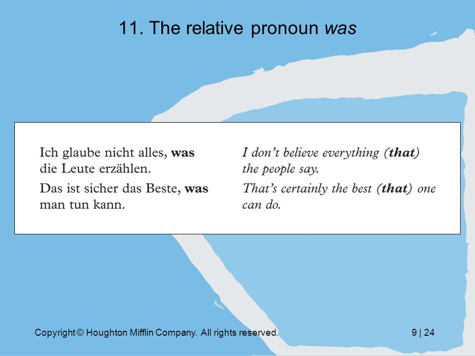 Copyright © Houghton Mifflin Company. All rights reserved.9 | 24 11. The relative pronoun was