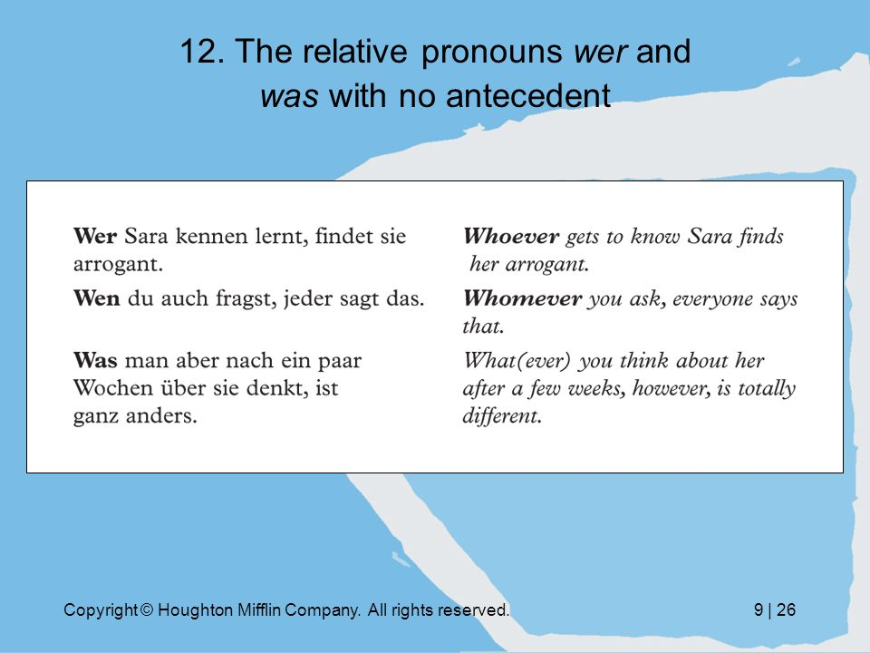 Copyright © Houghton Mifflin Company. All rights reserved.9 | 26 12. The relative pronouns wer and was with no antecedent