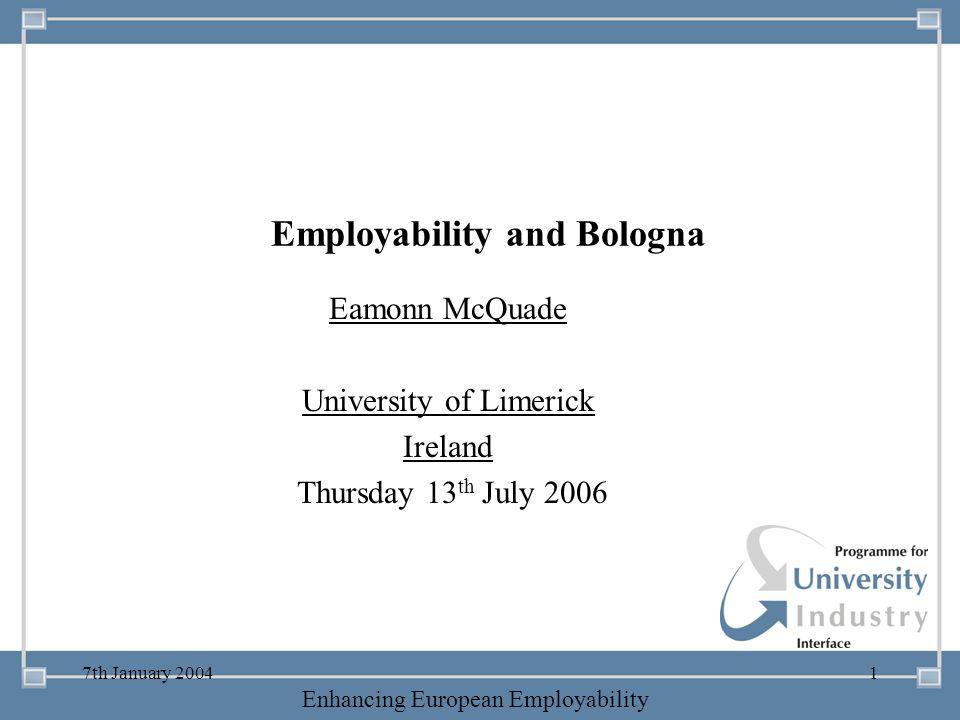 -- 21 st October 2003 -- Thursday 23 rd MarchTThursday 25 th M 2006 Enhancing European Employability 7th January 20041 Employability and Bologna Eamon