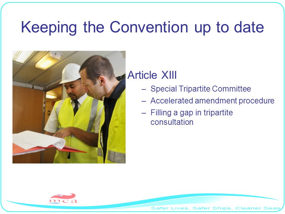 Keeping the Convention up to date Article XIII –Special Tripartite Committee –Accelerated amendment procedure –Filling a gap in tripartite consultatio