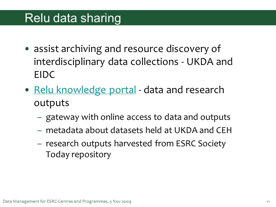 Data Management for ESRC Centres and Programmes, 3 Nov 200911 Relu data sharing assist archiving and resource discovery of interdisciplinary data coll