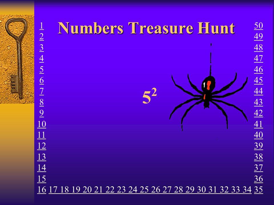 Numbers Treasure Hunt 5252 1 2 3 4 5 6 7 8 9 10 11 12 13 14 15 16 17 18 19 20 21 22 23 24 25 26 27 28 29 30 31 32 33 34 50 49 48 47 46 45 44 43 42 41