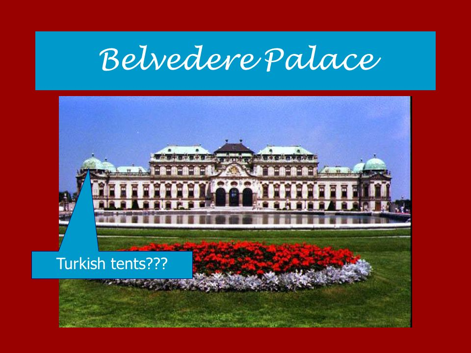 Belvedere Palace Turkish tents???