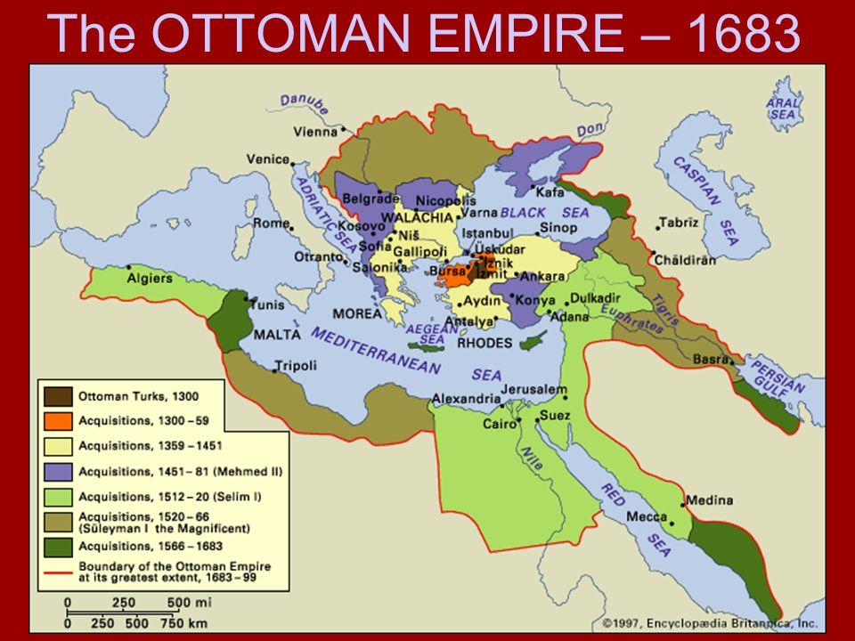 The OTTOMAN EMPIRE – 1683