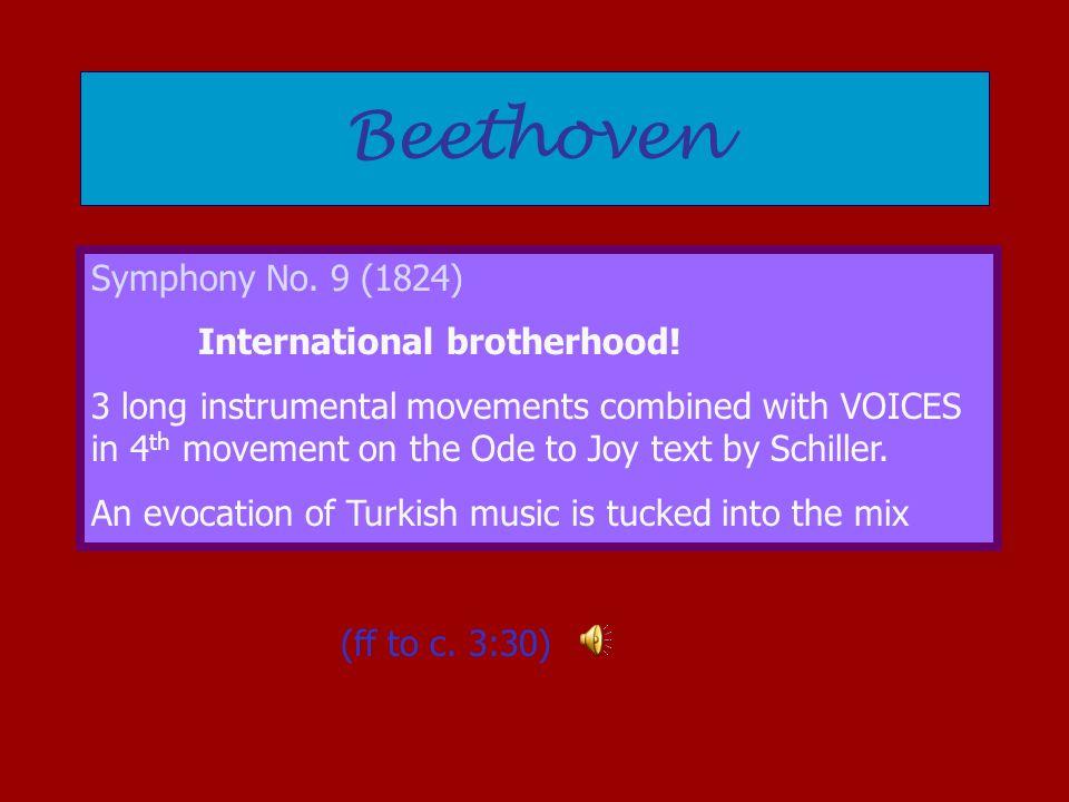 Beethoven Symphony No. 9 (1824) International brotherhood.