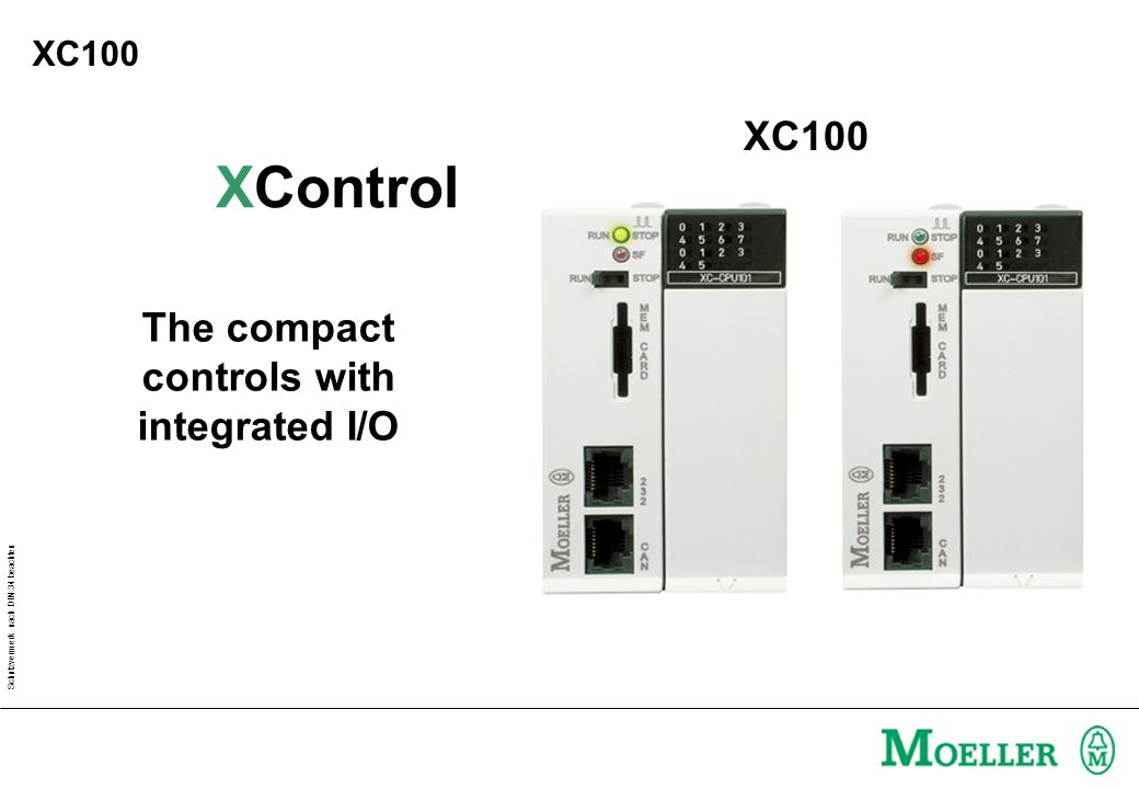 Schutzvermerk nach DIN 34 beachten The compact controls with integrated I/O XControl XC100