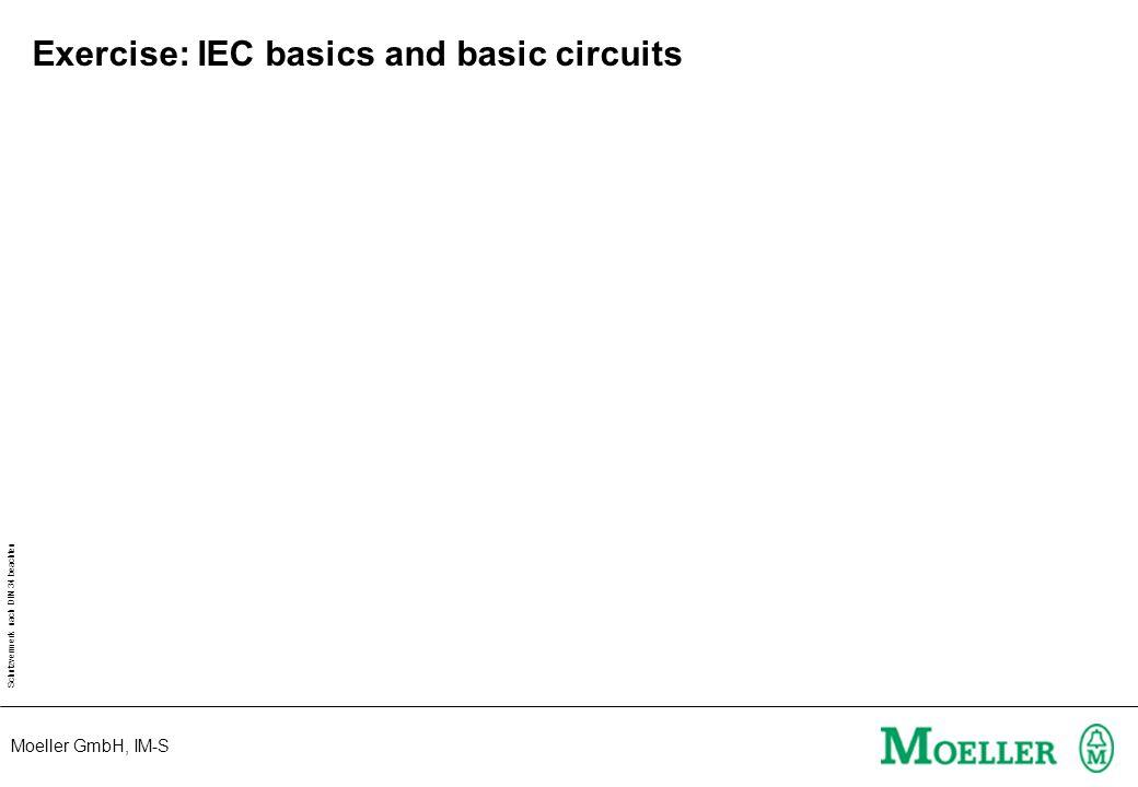 Moeller GmbH, IM-S Schutzvermerk nach DIN 34 beachten Exercise: IEC basics and basic circuits