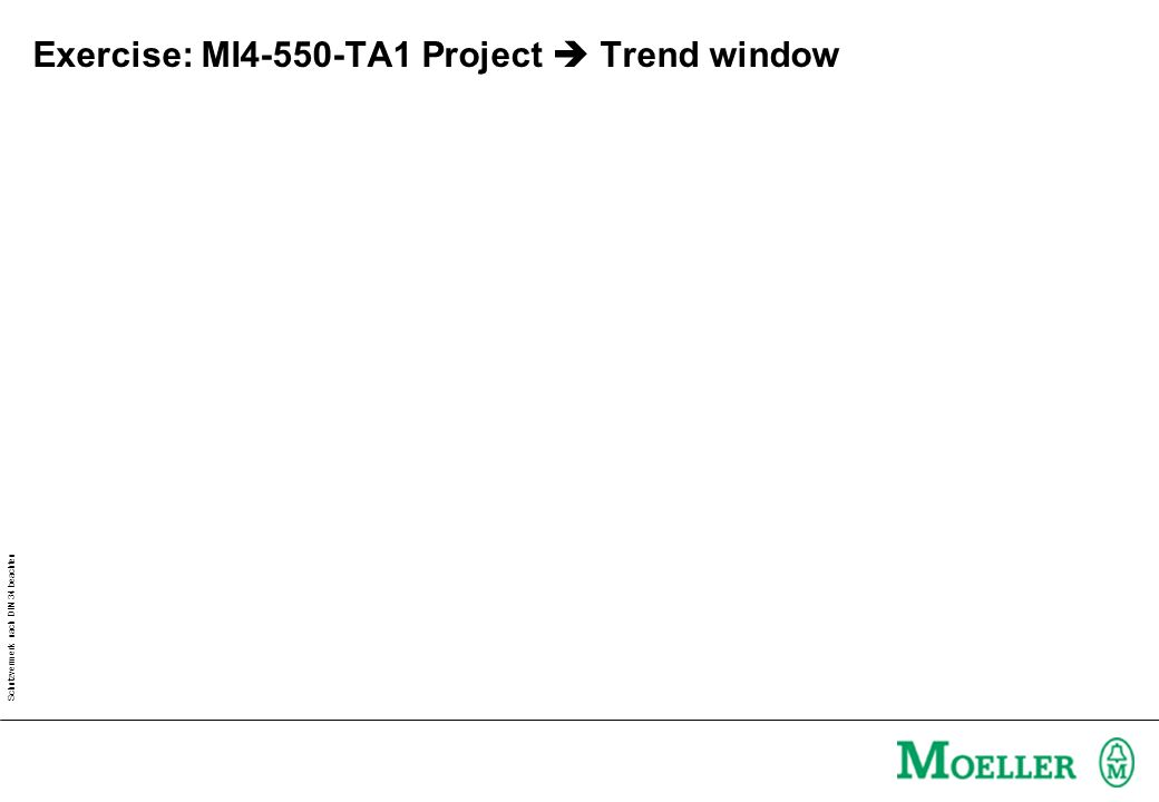 Schutzvermerk nach DIN 34 beachten Exercise: MI4-550-TA1 Project Trend window