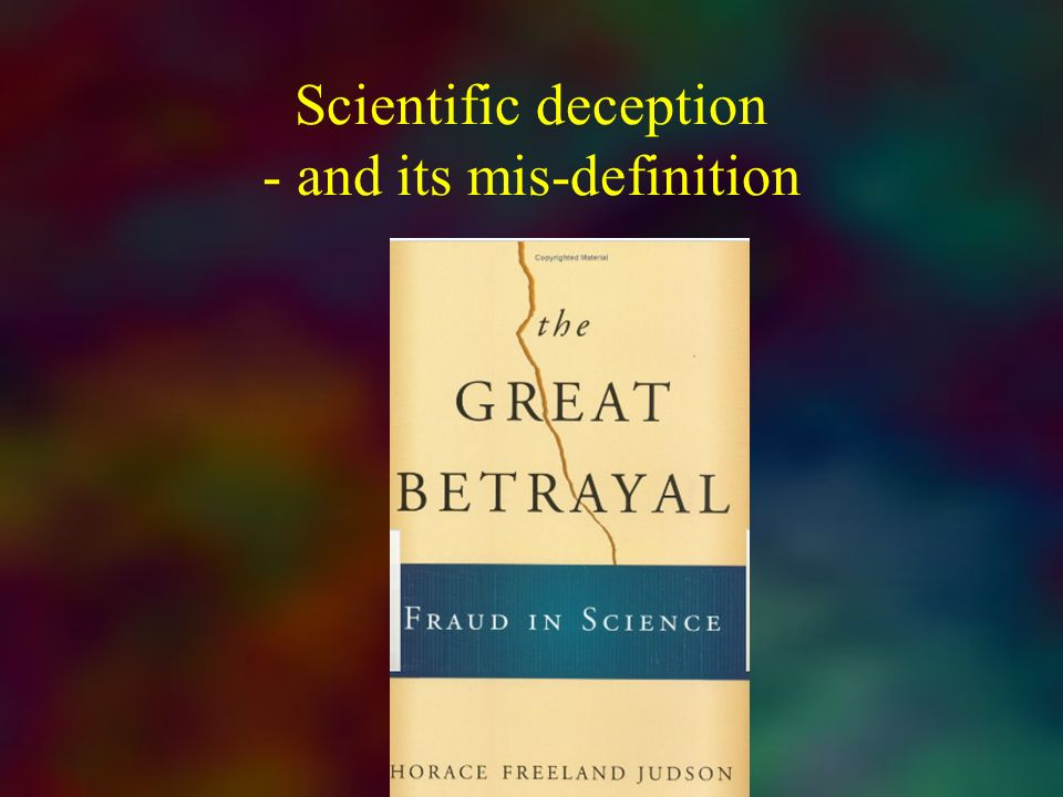 Scientific deception - and its mis-definition