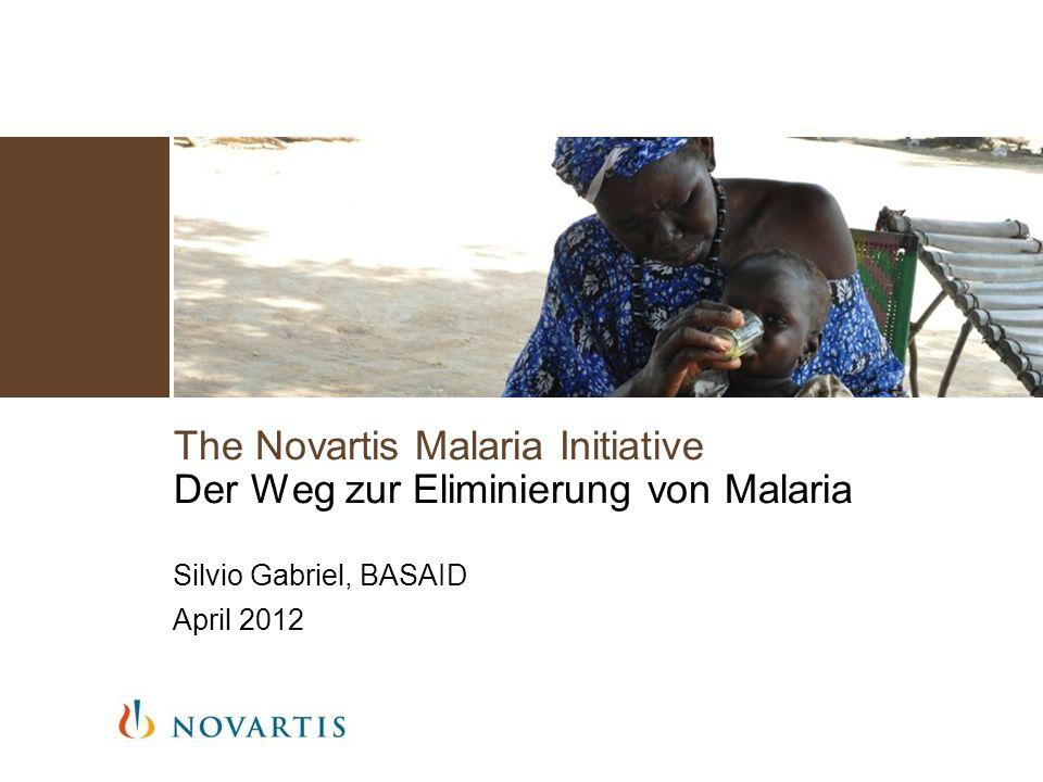 The Novartis Malaria Initiative Der Weg zur Eliminierung von Malaria Silvio Gabriel, BASAID April 2012