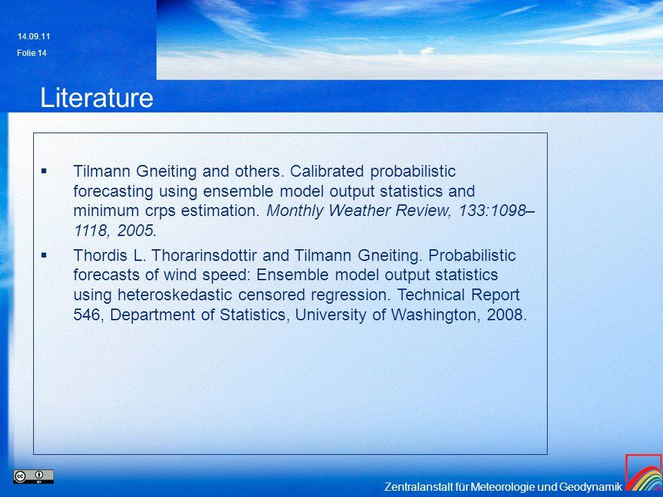 Zentralanstalt für Meteorologie und Geodynamik Literature Tilmann Gneiting and others. Calibrated probabilistic forecasting using ensemble model outpu