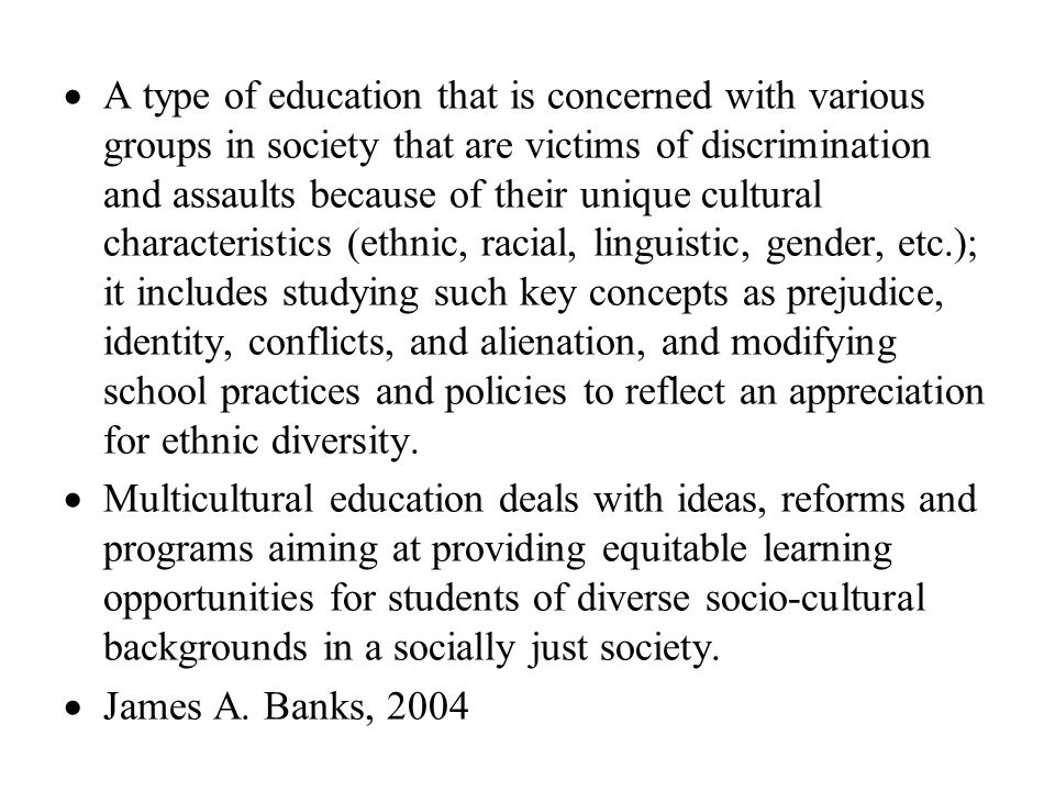 A type of education that is concerned with various groups in society that are victims of discrimination and assaults because of their unique cultural